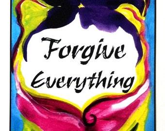 FORGIVE EVERYTHING Inspirational Quote Women Spiritual Yoga Zen Meditation Friendship Spiritual Healing Heartful Art by Raphaella Vaisseau