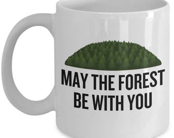Botany Coffee Mug - Forester Gift Idea - Dendrology - May The Forest Be With You - Tree Huggers - Botanist Present - Ecologist