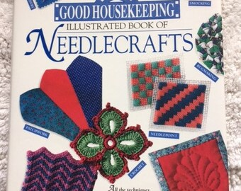The Good Housekeeping Illustrated Book of Needlecrafts