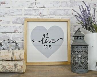I Love Us Rustic Framed Sign, Rustic Home Decor, Wedding Gift, Anniversary Gift, Farmhouse Decor, Farmhouse Signs, Fixer Upper Decor