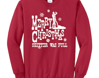 Merry Christmas Shitter Was Full Crew Neck Sweatshirt National Lampoon's Christmas Vacation Funny Sweater Uncle Eddie