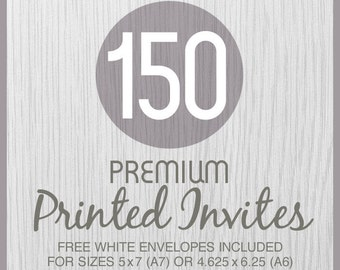 150 Premium PRINTED Invitations on Thick Cover 120lb. Cardstock Paper with Free White Envelopes - 2 invite sizes available