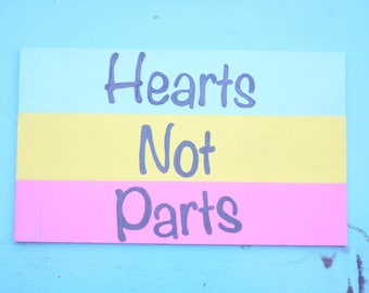 Hearts Not Parts, handmade wooden sign