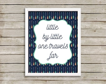 Little By Little, One Travels Far, Little By Little Nursery Print, Nursery Decor, Nursery Art, Printable Nursery Art (8x10)