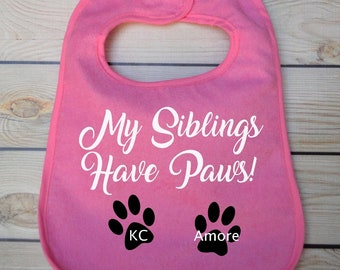 Personalized Baby Bib, My Siblings Have Paws, Baby Girl Bib, Baby Boy Bib, Baby Shower Gift, Custom Bib, Mothers Day, Gift for Baby