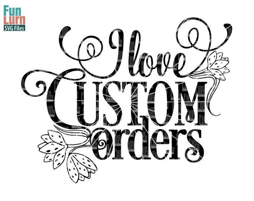Download I love custom orders SVG, Craft Fair Sign , Shop sign ...