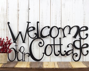 Welcome To Our Cottage Metal Sign | Lake House Decor | Metal Wall Art | Cottage Sign | Sign | Lake Wall Decor | Cabin Decor