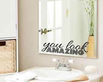 You Look Amazing, Bathroom Wall Decal, Bathroom Decor, Home Decor, Window Cling, Mirror Decal, Mirror Cling, Inspirational Quotes