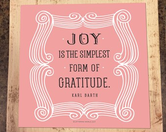 Joy is the Simplest Form of Gratitude Plaque