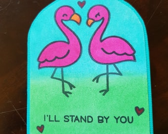 Flamingo Card - I'll Stand By You!