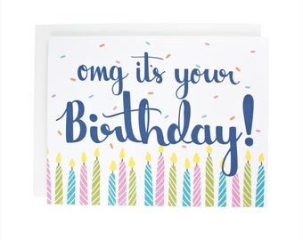 OMG It's Your Birthday! greeting card, birthday, party time, fun card, candles