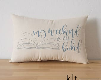 My Weekend Is All Booked Cotton Canvas Pillow - Bookworm Gift - Booklover Gift - Housewarming Gift - Birthday Gift - Librarian Gift