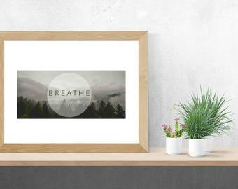 Breathe - Wall Art Print Digital Download