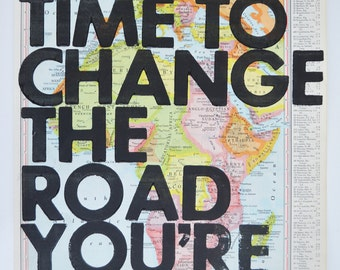 Africa/  Still Time To Change the Road You're On/ Letterpress Print on Antique Atlas Page