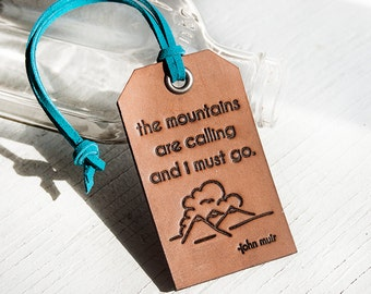 The mountains are calling and I must go - Leather Tag- Stamped Leather Luggage Tag - John Muir - Ready to Ship