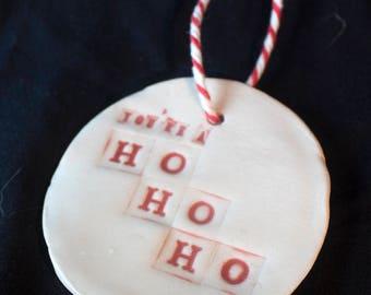 Handmade Christmas Decoration 'You're A Ho Ho Ho' Ornament