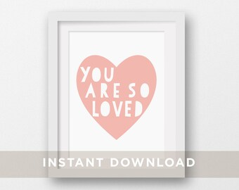 "Pink Heart Nursery Printable Art, DIY Baby Wall Art, Love Prints, Children Decor, Kids Prints ""You Are So Loved"" 5x7, 8x10, 11x14"
