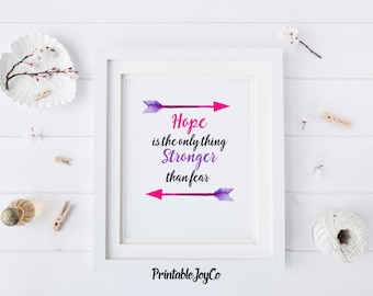 Inspirational Printable Hope is the only thing stronger than fear Instant Download Printable Quote 8 x 10 Home Decor Printable Wall Art