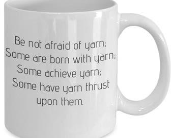 Be Not Afraid of Yarn