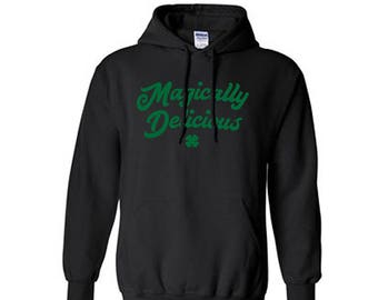 Magically Delicious - St. Patricks Day Hoodie