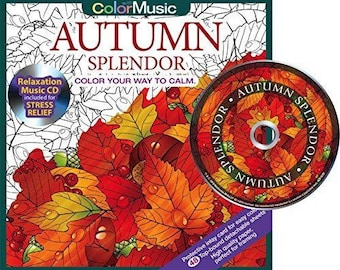 Autumn Splendor: Color Your Way To Calm Adult Coloring Book w/Relaxation Music CD Included For Stress Relief