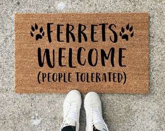 Ferrets Welcome People Tolerated, Ferret Lover, Ferret Doormat, Wedding Gift, Closing Gift, Housewarming Gift, Welcome Mat