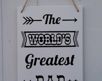 The World's greatest dad | MDF | Plaque | Sign | Father's Day Gift | For Him | Best Dad | Men's | Grandad | Funny | Humour | Slogan