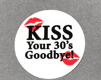 40th Birthday Stickers - Kiss Your 30's Goodbye - Round 1 1/2 Inch, Set of 12
