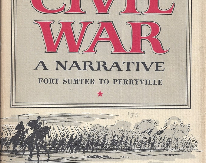 Shelby Foote's The Civil War-A Narrative FORT SUMTER to PERRYVILLE (Volume One) 1st Edition 9nth Printing