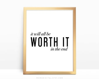 SALE -  It Will All Be Worth It In The End, Motivational Quote, Goal Poster, Success Print, Inspiration, Dorm Office Decor, Workplace