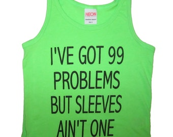 kids i've got 99 problems but sleeves ain't one tank top t shirt youth cute summer 1 sleeveless suns out guns out humor funny boys girls tee