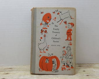 The Family Treasury of Childrens stories, book one, 1956 READ DESCRIPTIONS