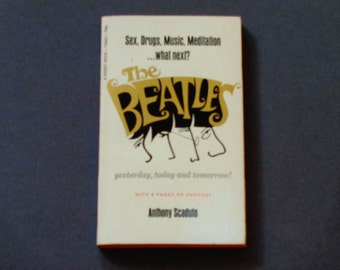 The Beatles Yesterday, Today and Tomorrow With Photos - Anthony Scaduto - First Edition Signet Paperback 1968 - Vintage Book