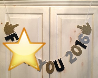 F--- You 2016 Glitter Banner -- New Years Eve Decorations / Photo Prop