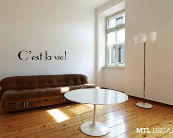 C'est la Vie! Wall Decal / Wall Sticker / Home Decor