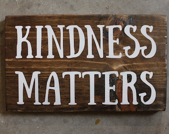 KINDNESS MATTERS - Wood Sign - Be Kind - Kids Room - Nursery - Teacher - Kindness - Home Decor