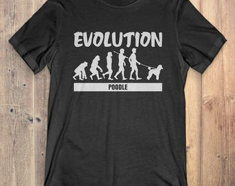 Poodle Custom Dog T-Shirt Gift: Poodle Evolution