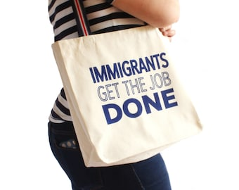 Hamilton Tote Bag / Pro Immigrant Tote / Immigrants We Get the Job Done / Immigration / Pro Refugee / Refugees Welcome / DACA / Dreamers /