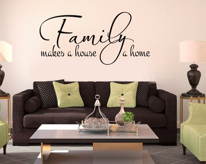 Family Decal - Family Makes a House a Home #2 Family Wall Decal- Family Decals-Family Decor- Family Wall Decor-Family Wall Decals