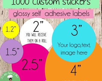 1000 custom stickers, circle stickers,round stickers,custom labels,  personalized stickers,