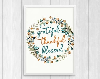 Grateful, Thankful, Blessed - Thankgiving Printable Sign