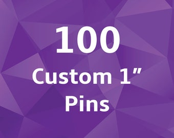 1 Inch Custom Buttons - Pins. Set of 100. Wedding Favors. Party Favors. Business or Band Promotion. Pinback Badges.