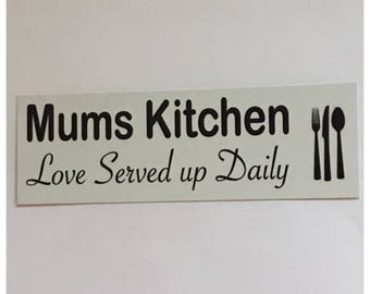 Mums Kitchen  Love Served Daily Room Sign Cafe House Kitchen Mothers Day Mum