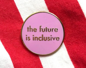 NEW • The Future is Inclusive - Pink Pin • Hard Enamel Pin • You're Welcome Club