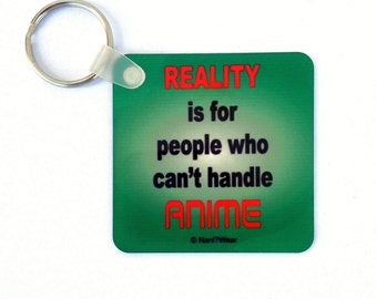 "Anime Square Keychain 2.25"": Reality is for People Who Can't Handle Anime"