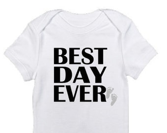 Best Day Ever• Baby Bodysuit • One Piece • Baby Shirt •  Baby Shower Gift • Snapsuit • Layette • Romper • Creeper • Cute • Going Home Outfit