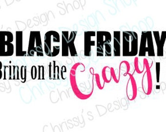 black friday svg / Thanksgiving svg / crazy black friday svg / Christmas svg / black friday clip art /Autumn SVG / fall svg