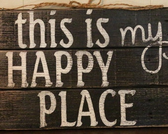 this is my happy place, pallet sign, recycled wood, wall decor, gift idea, distressed, cottage chic, wedding gift