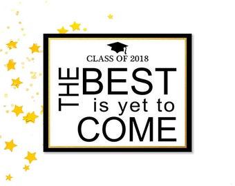 Graduierung Partei Zeichen, dass das beste noch kommen, Klasse 2018 wird High School Grad, 8 x 10 und 5 x 7, druckbare Grad Partei Signage, College Grad