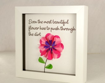 Inspirational wall art, quirky gift, inspirational gift, quirky wall art, flower decor, floral gift, gift for mum, daughter, best friend